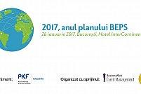 """Conferința """"2017, anul planului BEPS"""""""