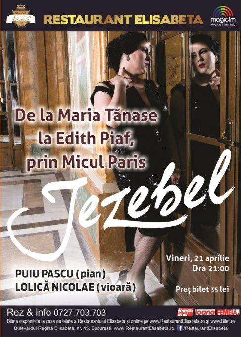 """Jezebel """"De la Maria Tanase la Edith Piaf"""""""