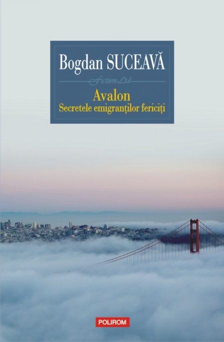 Bogdan Suceava despre Avalon. Secretele emigrantilor fericiti la Bucuresti,