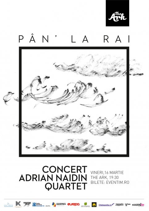"Jazz la The Ark – ""Pân' la Rai"", cu Adrian Naidin Quartet"