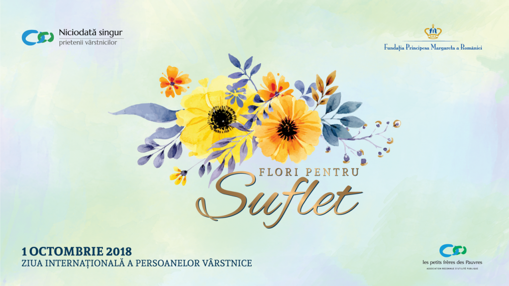 Dăruiește un gând bun și o Floare pentru Suflet bătrânilor din România