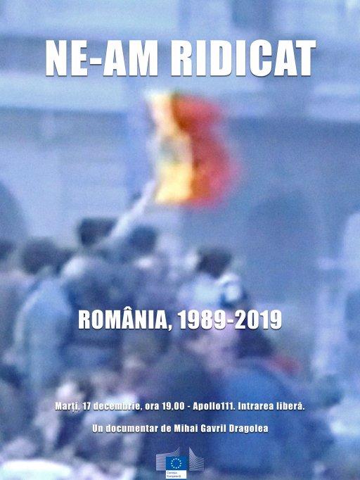 """""""Ne-am ridicat: România, 1989-2019"""""""