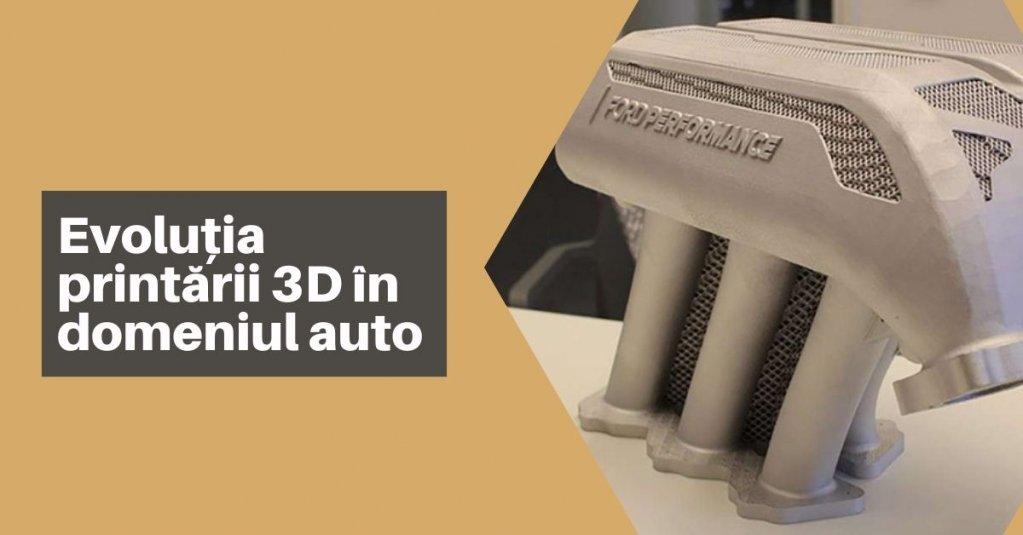 Evoluția printării 3D în domeniul auto