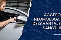 Accesorii neomologate: dezavantaje și sancțiuni